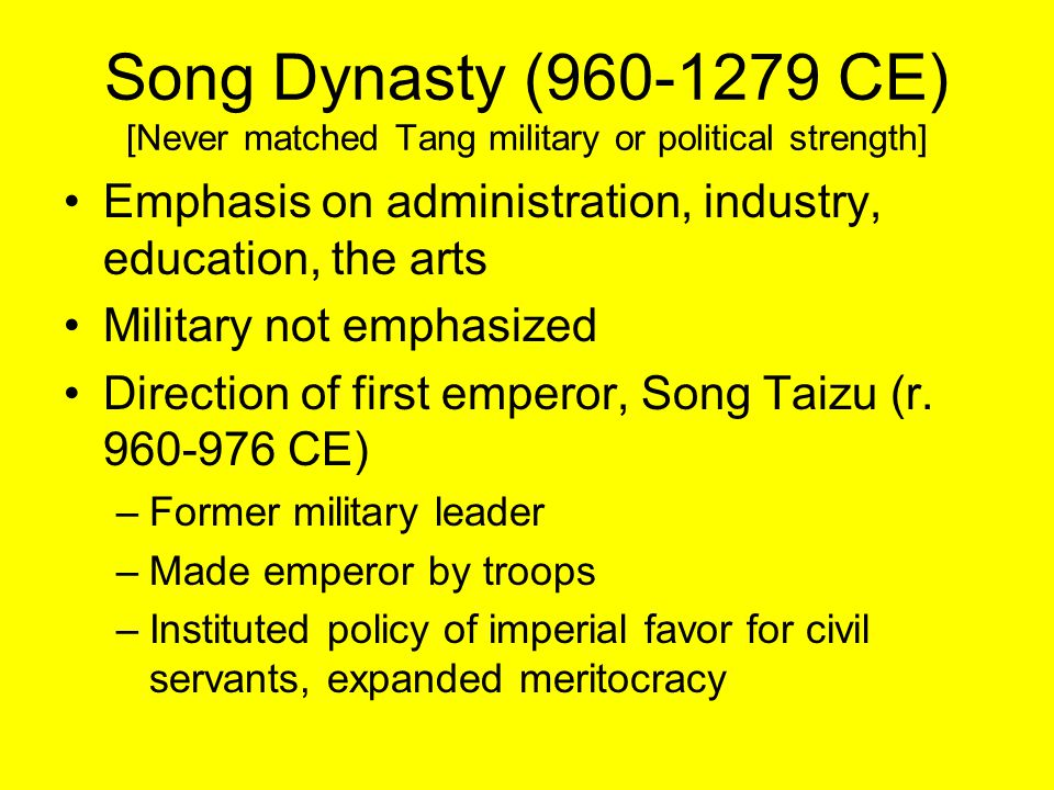 Song Dynasty (960-1279 CE) [Never matched Tang military or political strength]